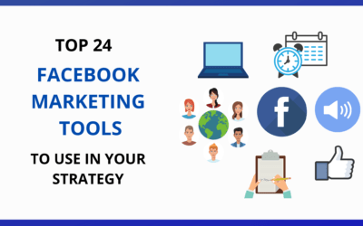 Top 24 Facebook Marketing Tools to use in your strategy