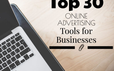 Top 30 Online Advertising Tools for Businesses